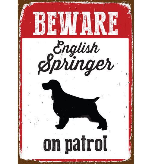 Beware English Springer On Patrol - Blechschild