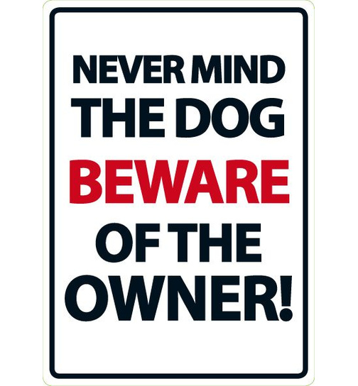 Never Mind The Dog Beware of Owner - A5 - Magnet & Steel