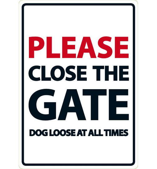 Please Close the Gate Dog Loose At All Times - A5 - Magnet & Steel