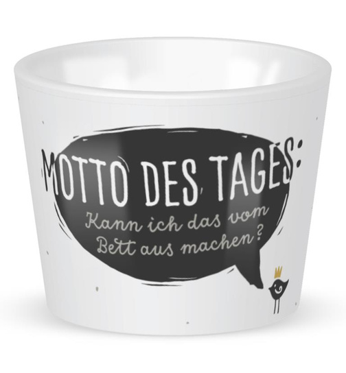 Eierbecher - 11 - Motto des Tages